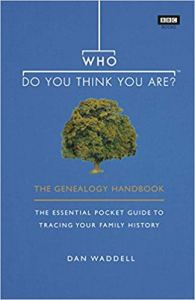 WDYTYA the Genealogy Handbook by Dan Waddell